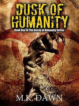 Dusk of Humanity (The Decay of Humanity, #1)