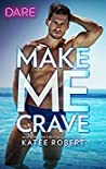 Make Me Crave (Make Me, #2)