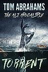 Torrent (The Alt Apocalypse, #3)