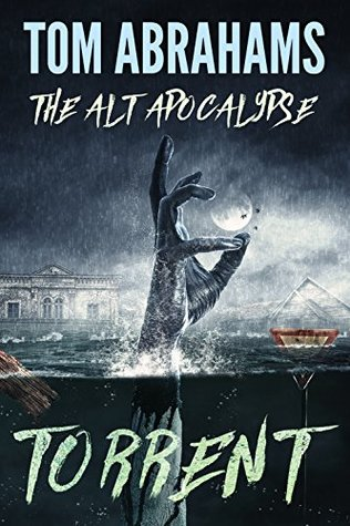 Torrent (The Alt Apocalypse Book 3) - Tom Abrahams