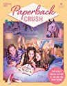 Book cover for Paperback Crush: The Totally Radical History of '80s and '90s Teen Fiction