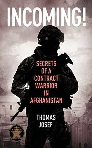 Incoming!: Secrets of a Contract Warrior in Afghanistan