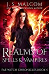 Realms of Spells and Vampires (Fae Witch Chronicles #5)