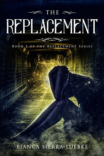 The Replacement: Book 1 of The Replacement Series