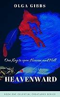 Heavenward (Celestial creatures Book 1)