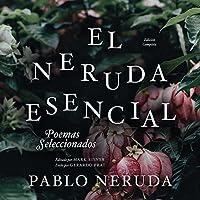 El Neruda Esencial: Poemas Seleccionados