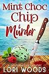 Mint Choc Chip & Murder (Sweet Treats Mystery, #4)