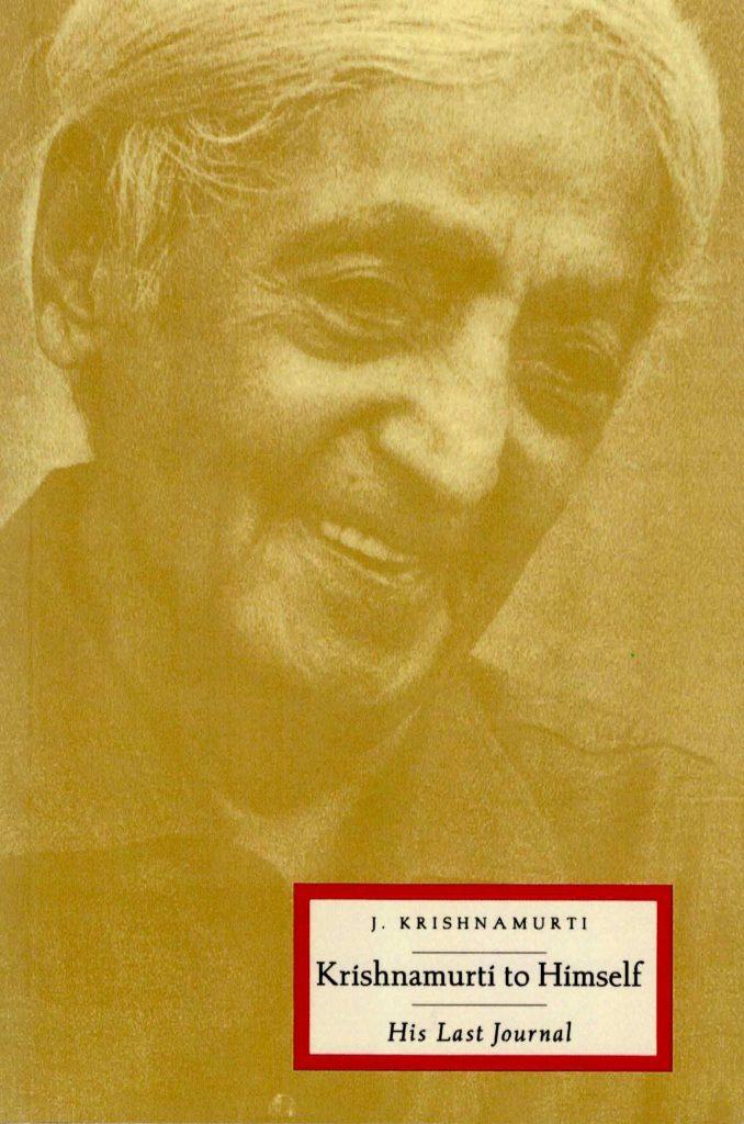 Jiddu Krishnamurti KRISHNAMURTI TO HIMSELF