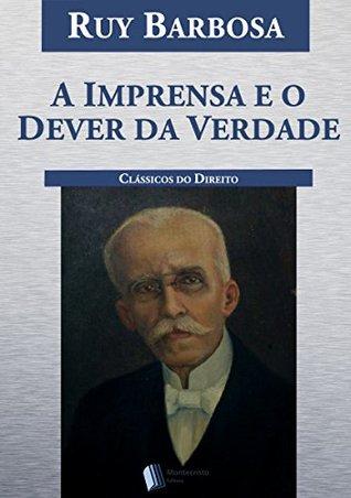 A Imprensa e o Dever da Verdade by Ruy Barbosa