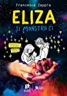 Eliza și monștrii ei by Francesca Zappia