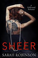 Sheer: A Hollywood Romance (Exposed #3)