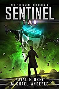 Sentinel: Age of Expansion (The Vigilante Chronicles, #2)