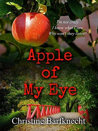 Apple of My Eye by Christine Barfknecht