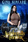 Accidentally Forever: A Wolf Shifter Paranormal Romance