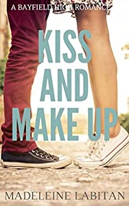 Kiss and Make Up (Bayfield High #2)