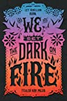 We Set the Dark on Fire (We Set the Dark on Fire, #1)