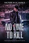 No Time To Kill: True Stories of an Arizona Bounty Hunter