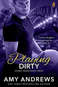 Playing Dirty (Sydney Smoke Rugby, #6)