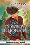 Her Cowboy Billionaire Boss (Christmas in Coral Canyon, #2)