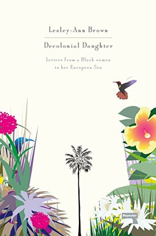 Decolonial Daughter: Letters from a Black Woman to her European Son