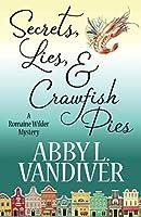 Secrets, Lies, & Crawfish Pies (A Romaine Wilder Mystery) (Volume 1)