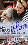 My Heart is Home (Hidden Creek #2)