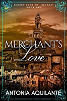 The Merchant's Love (Chronicles of Tournai, #6)