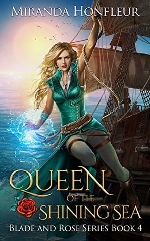 Queen of the Shining Sea (Blade and Rose, #4)