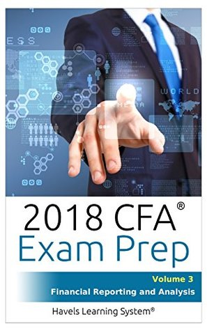 CFA Level 1 Exam Prep - Volume 3 - Financial Reporting And