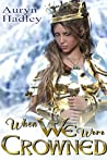 When We Were Crowned (The Wolf of Oberhame #3)