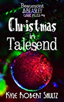 Christmas in Talesend (Beaumont and Beasley Case Files Book 2)
