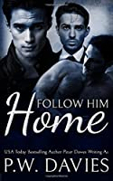 Follow Him Home (Alternate Worlds #1)