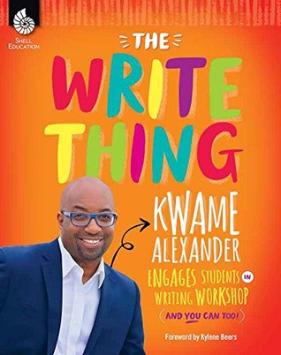 The Write Thing: Kwame Alexander Engages Students in Writing Workshop