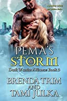 Pema's Storm (Dark Warrior Alliance, #3; Rowan Sisters' Trilogy, #1)