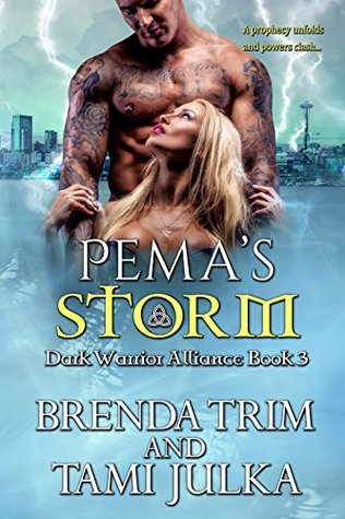 Pema's Storm (Dark Warrior Alliance, #3; Rowan Sisters' Trilogy, #1)
