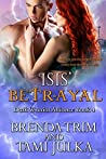 Isis' Betrayal (Dark Warrior Alliance, #4; Rowan Sisters' Trilogy, #2)