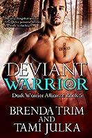 Deviant Warrior (Dark Warrior Alliance, #5)