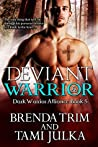 Deviant Warrior (Dark Warrior Alliance, #5)