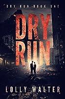 Dry Run (Dry Run Book One)