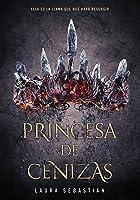 Princesa de cenizas (Princesa de cenizas, #1)