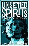 Unsettled Spirits: A Dreadful Penny Novella