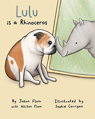 Lulu is a Rhinoceros by Jason Flom