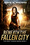Beneath the Fallen City (The Omni Towers, #1)