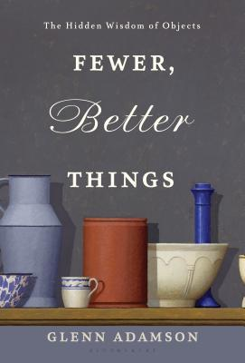 Fewer, Better Things: The Importance of Objects Today