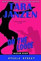 On The Loose (Steele Street Book 7)