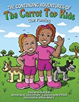 Continuing Adventures of the Carrot Top Kids: The Puppies