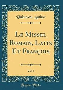 Le Missel Romain, Latin Et Fran�ois, Vol. 3