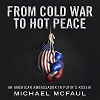 From Cold War to Hot Peace: The Inside Story of Russia and America