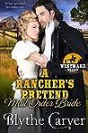 A Rancher's Pretend Mail Order Bride (Westward Hearts Book 2)