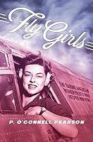 Fly Girls: The Forgotten Women Pilots of World War II